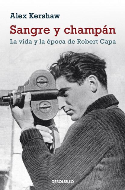 Kershaw, Alex (2010): Sangre y champán. La vida y la época de Robert Capa. Barcelona. Debolsillo.
